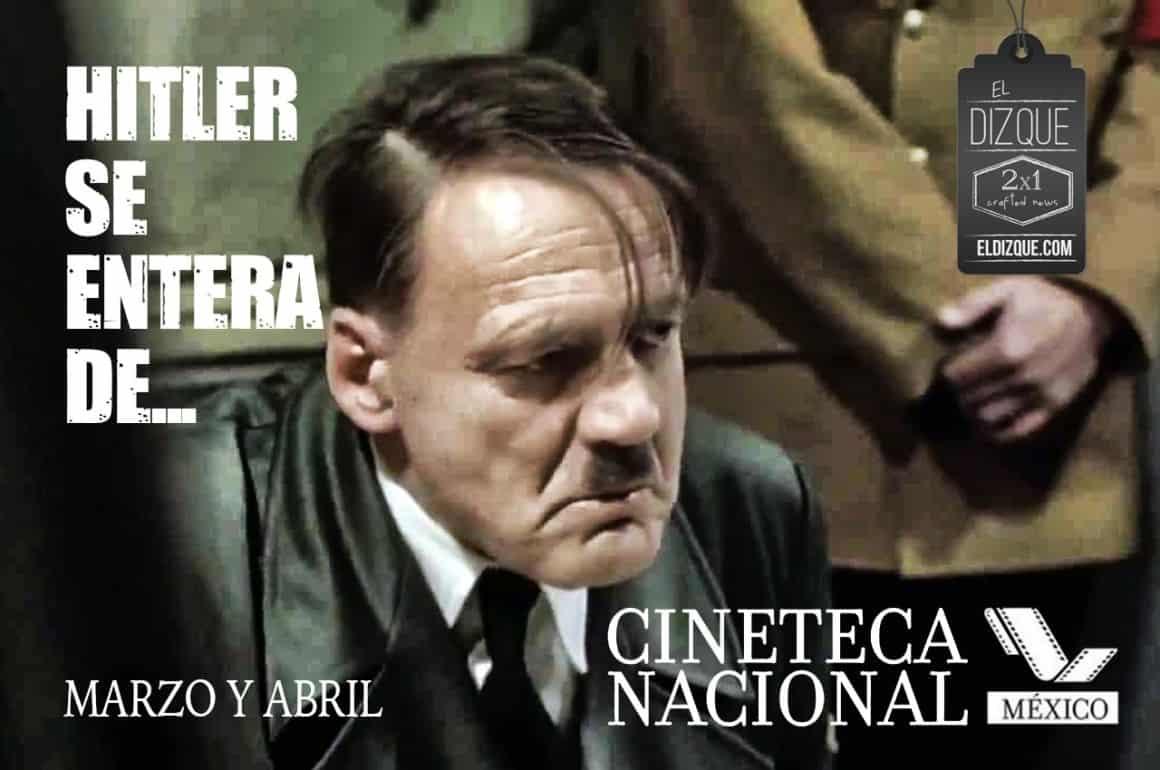 """La Cineteca Nacional prepara ciclo de """"Hitler se entera de..."""" 6"""