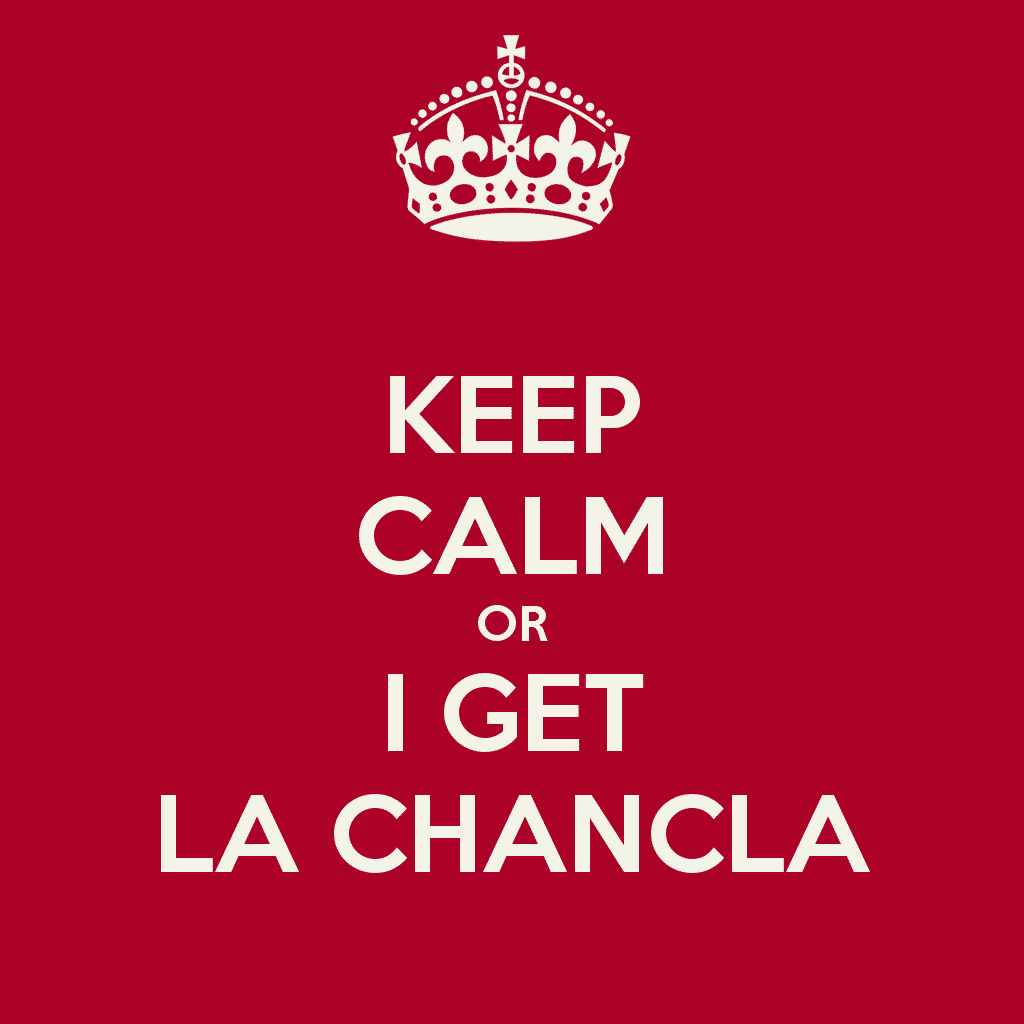 keep-calm-or-i-get-la-chancla-1