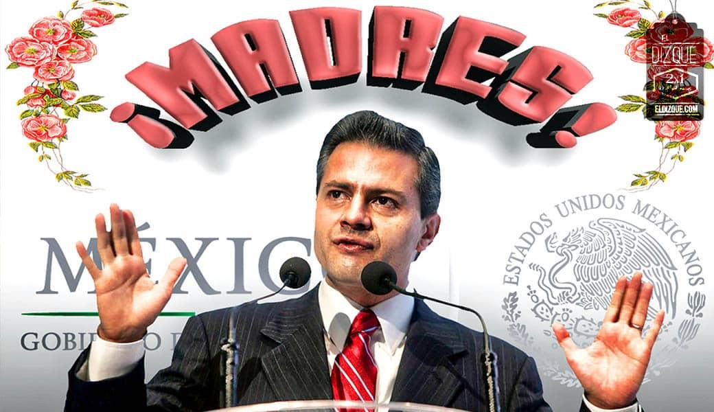 """Mensaje de Peña Nieto con motivo del Día de las Madres: """"Que sepa la madre lo que se siente ser querida"""" 3"""