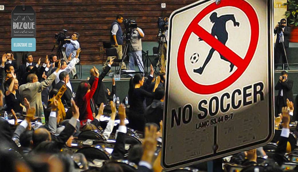 La Cámara de Diputados aprueba una ley para declarar ilegal el futbol en México 9