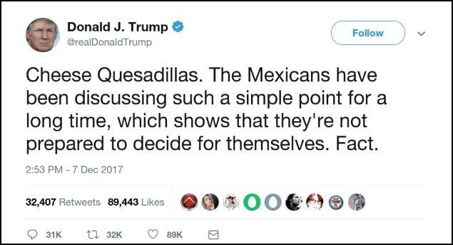 Donald Trump decide unilateralmente que las quesadillas deben llevar queso 2
