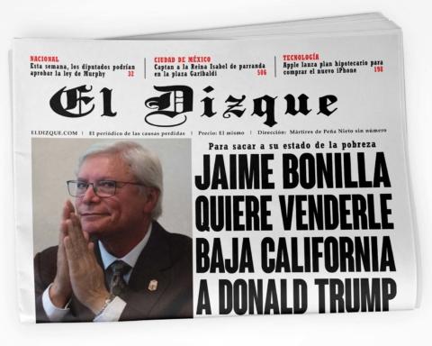 Jaime Bonilla quiere venderle Baja California a Donald Trump
